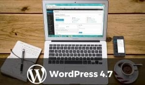 An Inside Look At the WordPress 4.7 Features
